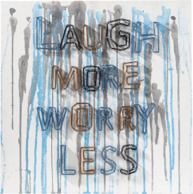 bild laugh more 90 x 90 cm